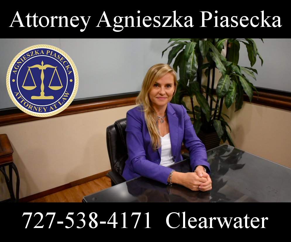 "Attorney Agnieszka ""Aga"" Piasecka 727-538-4171 Clearwater"